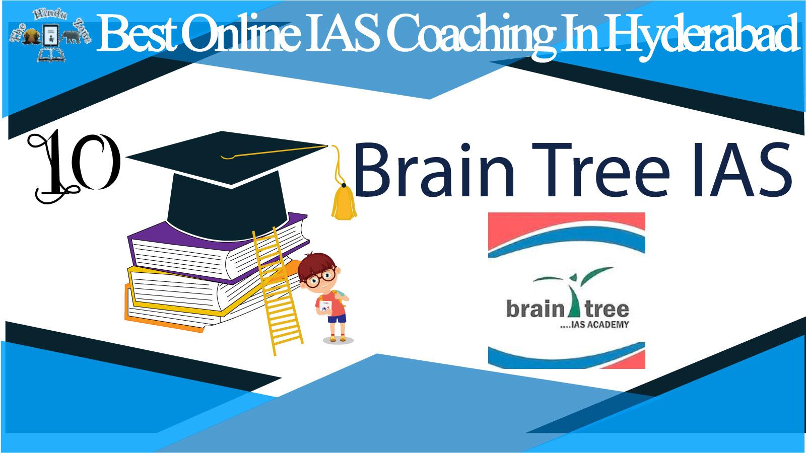 Brain Tree IAS Coaching in Hyderabad