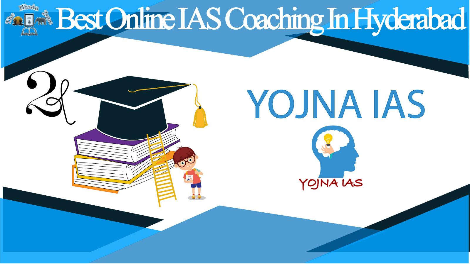 Yojna IAS online Coaching in Hyderabad
