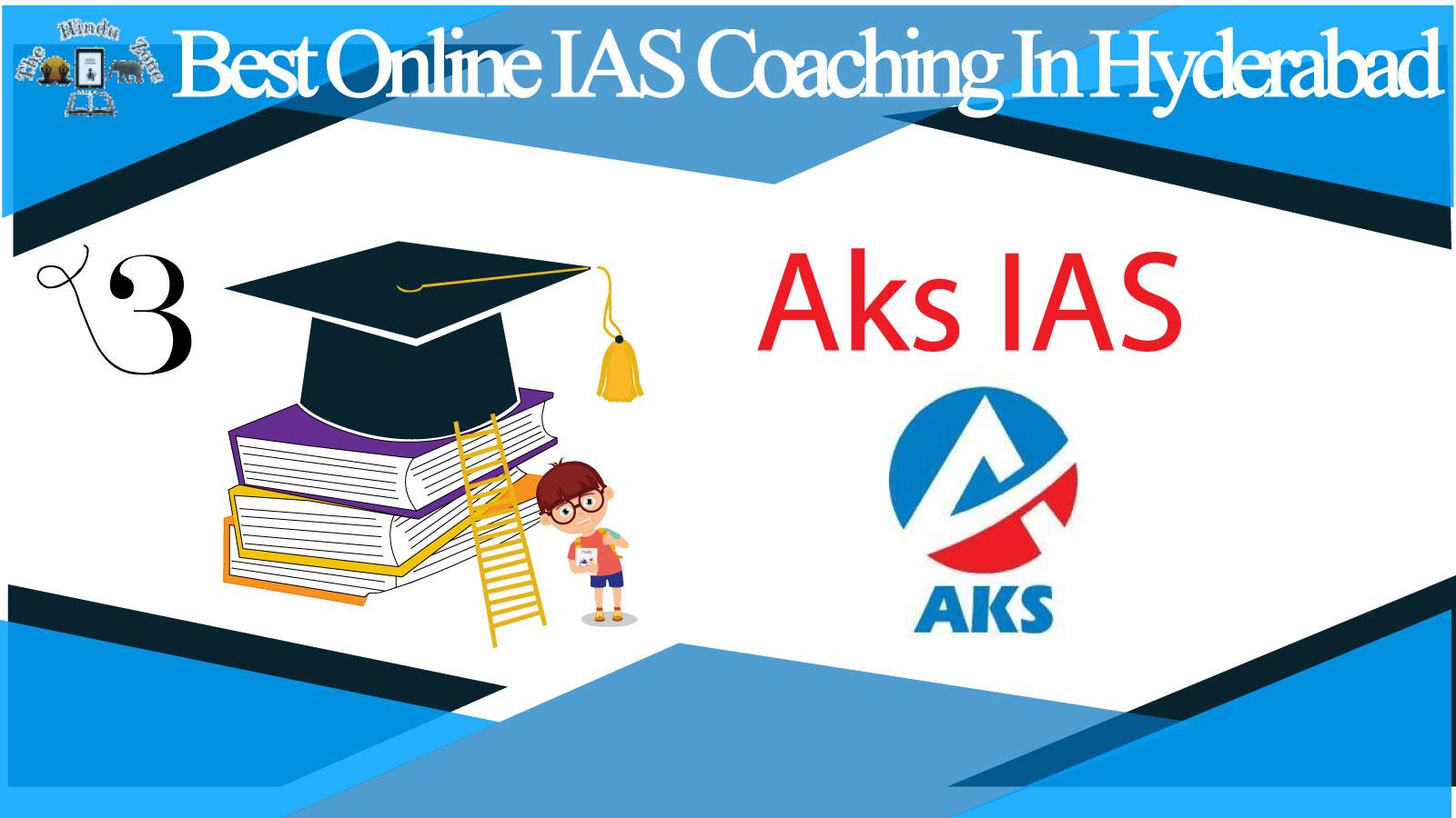 Aks IAS Online Coaching in Hyderabad