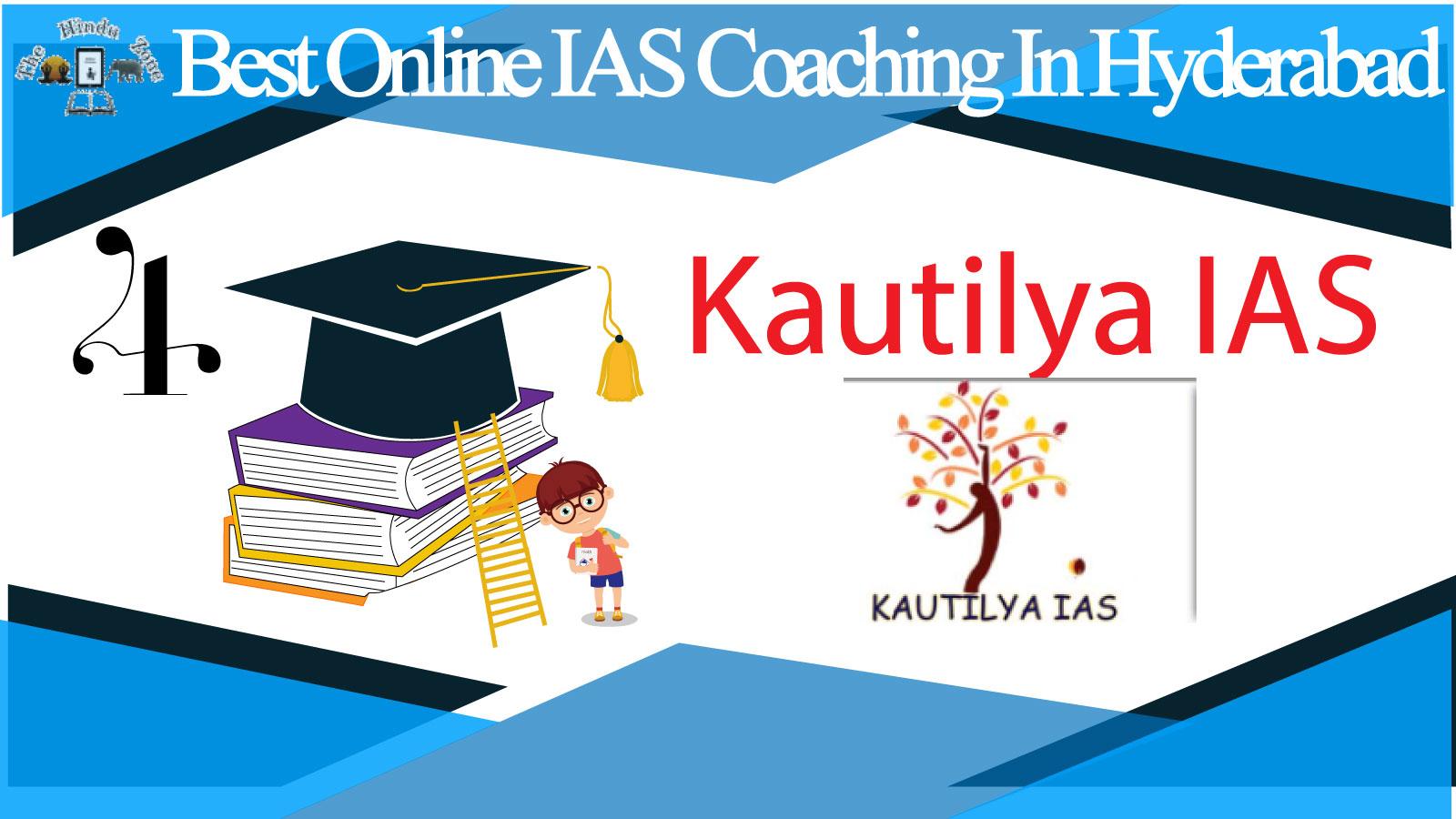 Kautilya IAS Online Coaching in Hyderabad