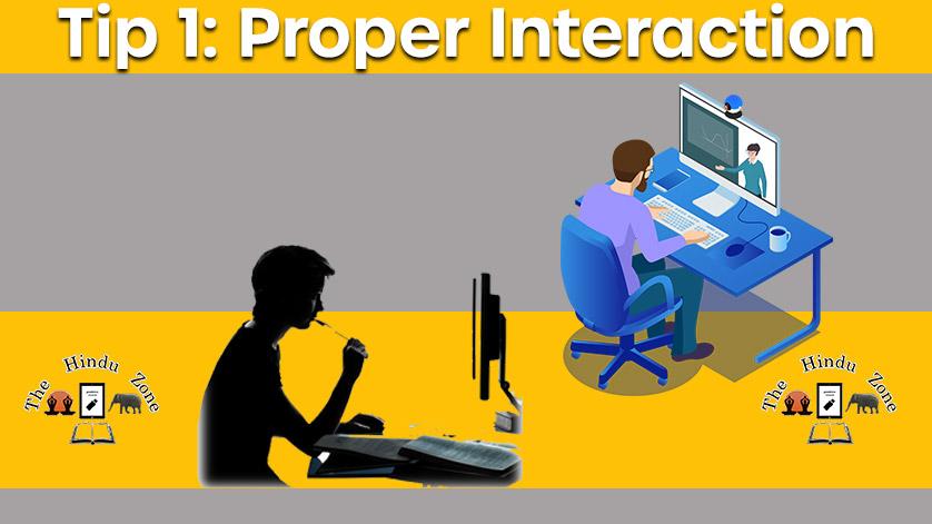 Tip 1- Proper Interaction