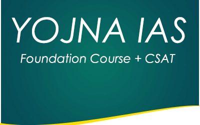 Yojna IAS Foundation Course + CSAT