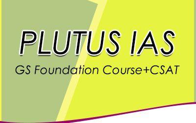 PLUTUS IAS- GS Foundation Course+CSAT