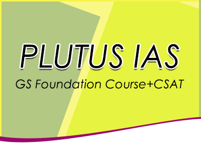 PLUTUS IAS- GS Foundation Course+CSAT