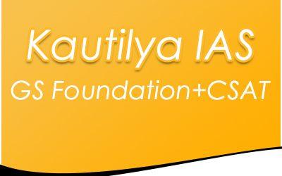Kautilya IAS GS Foundation+CSAT