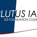 PLUTUS IAS GS FOUNDATION COURSE