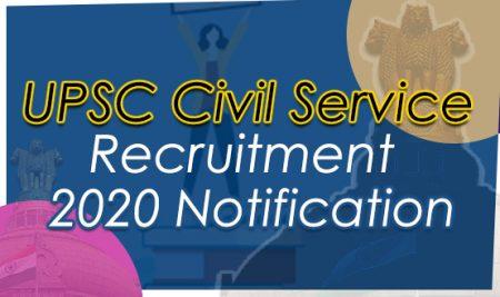 UPSC Civil Service Recruitment 2020 Notification